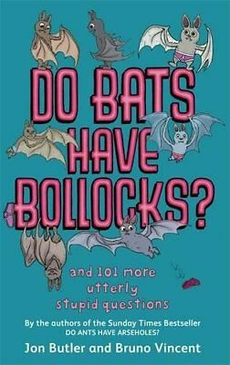 Do Bats Have Bollocks?: and 101 more utterly stup... by Vincent, Bruno Paperback