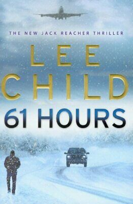 61 Hours (Jack Reacher) by Child, Lee Book The Cheap Fast Free Post