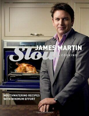 Slow Cooking: Mouthwatering Recipes with Minimum Effort by James Martin Book The