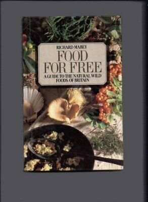 Food for Free by Mabey, Richard Hardback Book The Cheap Fast Free Post