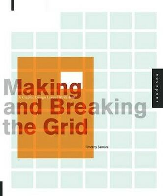 Making and Breaking the Grid: A Graphic Design Layout Workshop by Timothy Samara