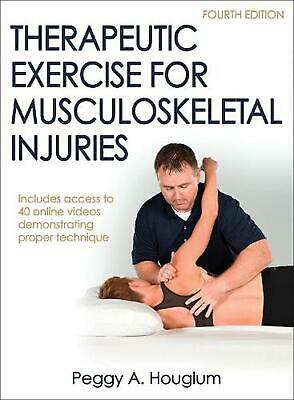 Therapeutic Exercise for Musculoskeletal Injuries by Peggy Houglum Hardcover Boo