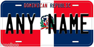 Dominican Republic Flag Any Name Novelty Car License Plate