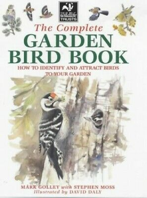 The Complete Garden Bird Book: How to Identify and... by Moss, Stephen Paperback