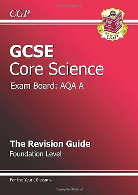 GCSE Core Science AQA A Revision Guide - Foundation (Rev..., CGP Books Paperback