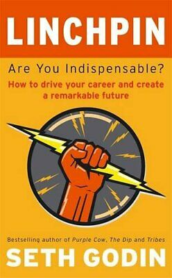 Linchpin: Are You Indispensable? How to drive your c... by Godin, Seth Paperback