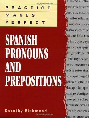 Practice Makes Perfect Spanish Pronouns And Pr... by Richmond, Dorothy Paperback
