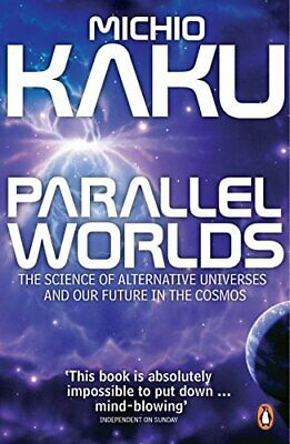 Parallel Worlds: The Science of Alternative Univers... by Kaku, Michio Paperback