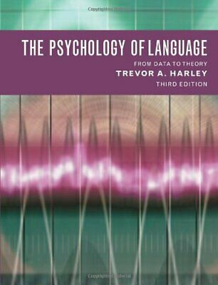 The Psychology of Language: From Data to Theory by Harley, Trevor A. Paperback