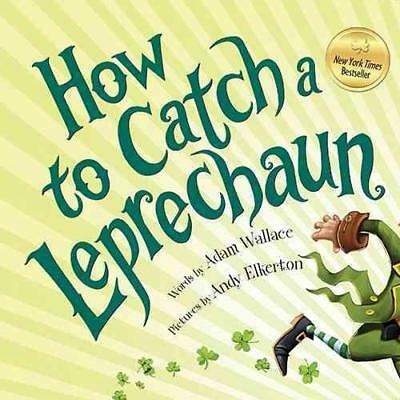 How To Catch A Leprechaun - Wallace, Adam/ Elkerton, Andy (Ilt) - New Hardcover