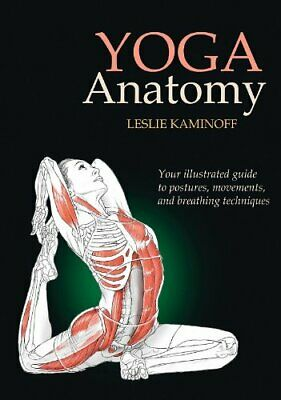 Yoga Anatomy, Leslie Kaminoff Paperback Book The Cheap Fast Free Post