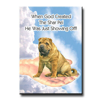 SHAR PEI God Showing Off FRIDGE MAGNET New DOG