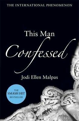 This Man Confessed (This Man 3) by Malpas, Jodi Ellen Book The Cheap Fast Free