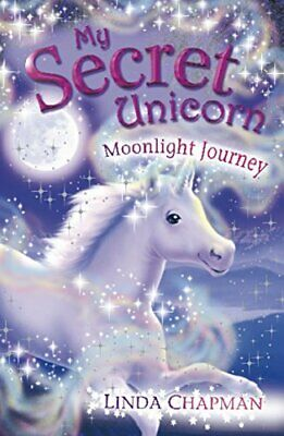 My Secret Unicorn: Moonlight Journey by Chapman, Linda Paperback Book The Cheap