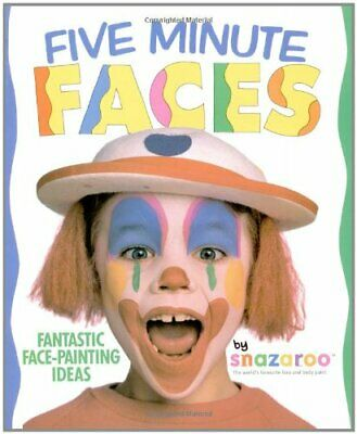 Five Minute Faces: Fantastic Face-painting Ideas, Snazaroo Paperback Book The