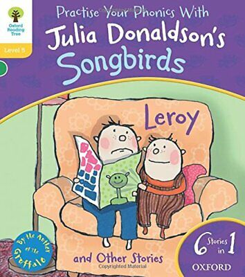 Oxford Reading Tree Songbirds: Level 5. Leroy and Other S... by Donaldson, Julia