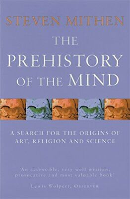 The Prehistory Of The Mind: A Search for the... by Mithen, Prof Steven Paperback