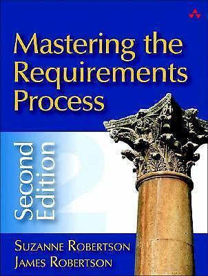 Mastering the Requirements Process by James C. Robertson; Suzanne Robertson