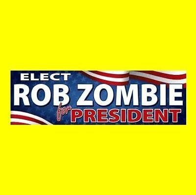 "New ""ROB ZOMBIE FOR PRESIDENT"" decal BUMPER STICKER concert The Devil's Rejects"