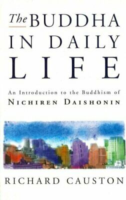 The Buddha In Daily Life: An Introduction to the... by Richard Causton Paperback