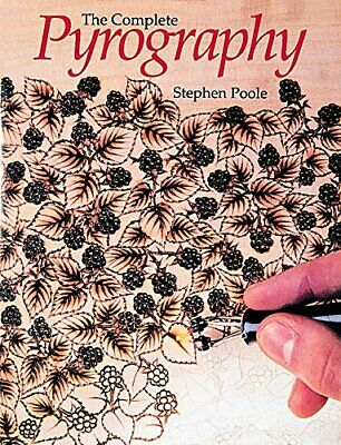 The Complete Pyrography by Poole, Stephen Paperback Book The Cheap Fast Free