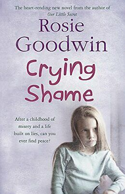Crying Shame: A mother and daughter struggle with... by Goodwin, Rosie Paperback
