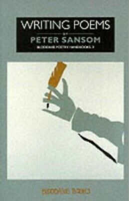 Writing Poems (Bloodaxe Poetry Handbooks) by Peter Sansom Paperback Book The