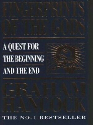 Fingerprints Of The Gods: A Quest for the Beginn... by Hancock, Graham Paperback