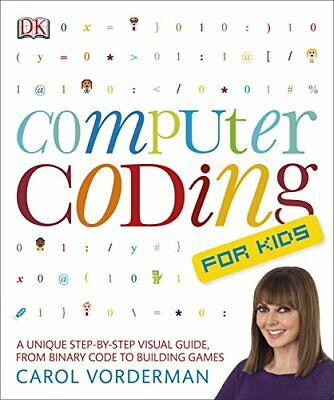 Computer Coding for Kids: A Unique Step-by-Step Visual Gu... by Vorderman, Carol