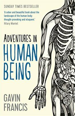 Adventures in Human Being (Wellcome) by Francis, Gavin Book The Cheap Fast Free
