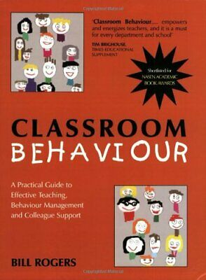Classroom Behaviour by Rogers, Bill Paperback Book The Cheap Fast Free Post