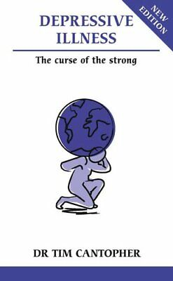 Depressive illness-curse of the strong by Cantopher, Dr. Tim Paperback Book The