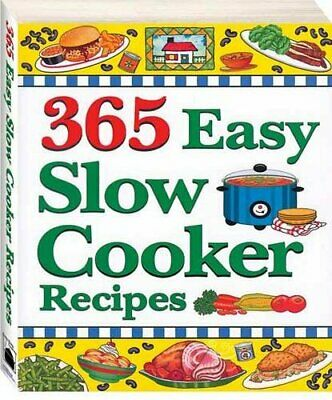 365 Easy Slow Cooker Recipes (365 Easy Recipes) Paperback Book The Cheap Fast