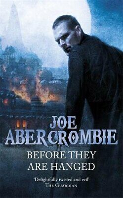 Before They Are Hanged: The First Law: Book Two by Abercrombie, Joe Paperback