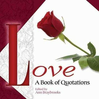 Love: A Book of Quotations by Ann Braybrooks Paperback Book (English)