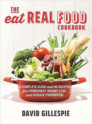 The Eat Real Food Cookbook by David Gillespie Paperback Book Free Shipping!