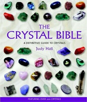 The Crystal Bible: A Definitive Guide to Crystals, Hall, Judy Paperback Book
