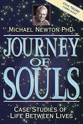 Journey of Souls: Case Studies of Life Betw... by Newton Ph.D., Michae Paperback