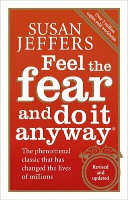 Feel The Fear And Do It Anyway: How to Turn Your Fe..., Jeffers, Susan Paperback