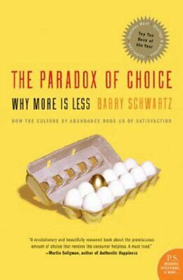 The Paradox of Choice: Why More Is Less by Schwartz, Barry Paperback Book The