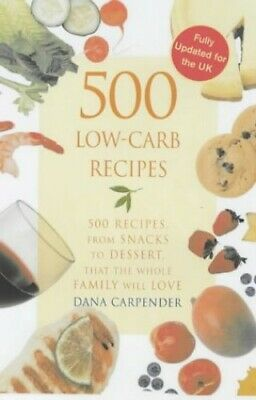 500 Low-carb Recipes by Carpender, Dana Paperback Book The Cheap Fast Free Post