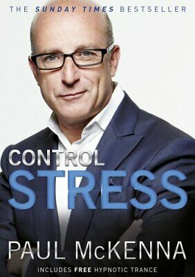 Control Stress : Stop Worrying and Feel Good Now ! by McKenna, Paul Paperback