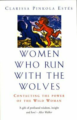 Women Who Run With The Wolves: Contacting t... by Estes, Clarissa Pink Paperback