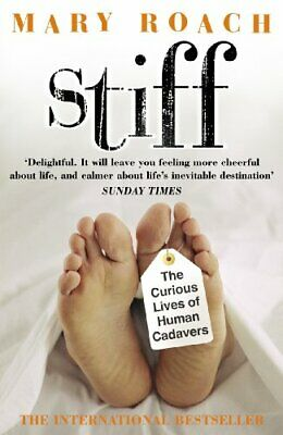 Stiff: The Curious Lives of Human Cadavers by Roach, Mary Paperback Book The