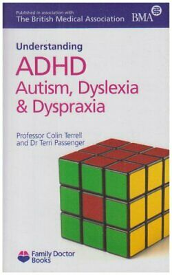 ADHD Autism, Dyslexia and Dyspraxia (Understandi... by Terri Passenger Paperback