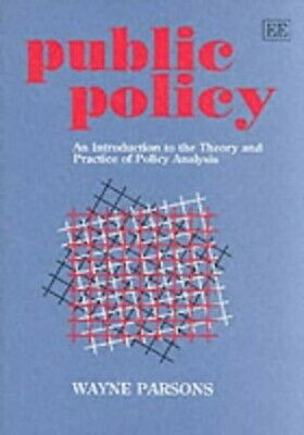 Public Policy: An Introduction to the Theory and P... by Wayne Parsons Paperback