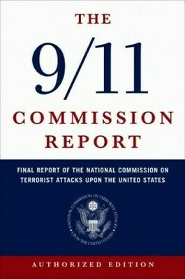 The 9/11 Commission Report: Final Report of the ... by National Commis Paperback