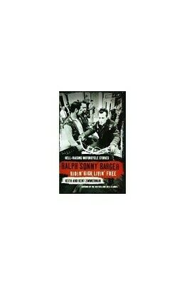Ridin' High, Livin' Free: Hell-raising Moto... by Keith & Kent Zimmerm Paperback