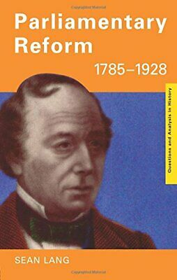 Parliamentary Reform 1785-1928 (Questions and Analysi... by Lang, Sean Paperback