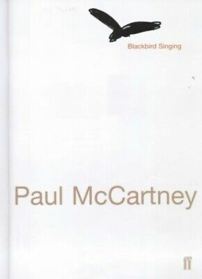 Blackbird Singing: Poems and Lyrics, 1965-1999 by McCartney, Paul Hardback Book
